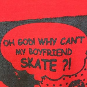 OH GOD WHY CAN'T MY BOYFRIEND SKATE  Graphic Tee